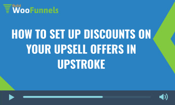 How To Set up discounts on your upsell offers in UpStroke