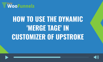 How To Use The Dynamic 'Merge Tage' in Customizer Of UpStroke