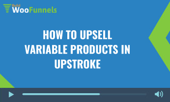 How To upsell variable products in UpStroke