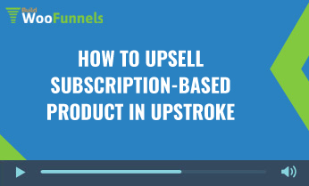 How to upsell subscription-based product in UpStroke